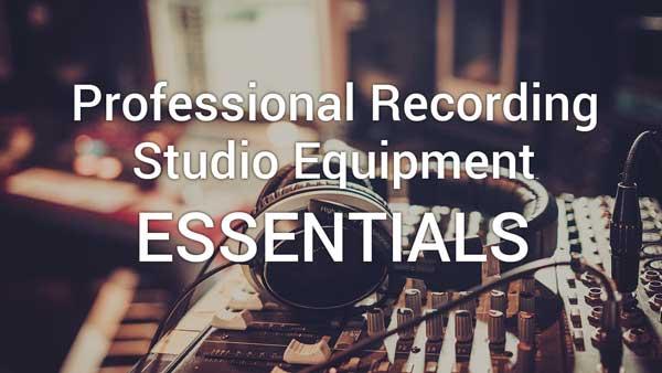 Professional Recording Studio Equipment Essentials
