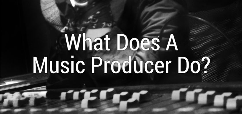 What Does A Music Producer Do?