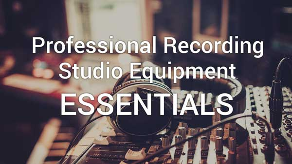 Professional Recording Studio Equipment Essentials