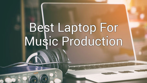 Best Laptop for Music Production - Melodic Exchange