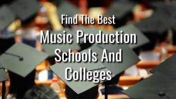 Best Music Production Schools and Colleges